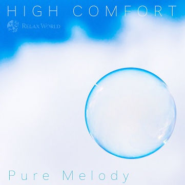 """HIGH COMFORT """"Pure melody"""""""