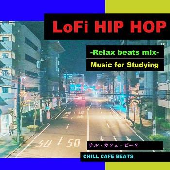 『Chill Café Beats / LoFi HIP HOP- Relax beats mix / Music for Studying』3月12日リリース!