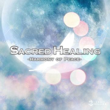 Sacred Healing -Harmony of Peace-