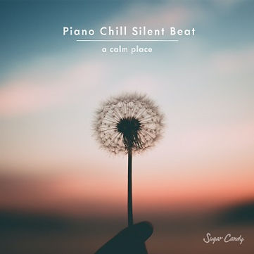 Piano Chill Silent Beat -a calm place-