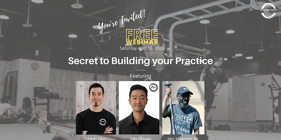 Secret to Building your Practice