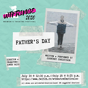 FATHER'S DAY, Women's Theatre Festival, 2020, one woman show