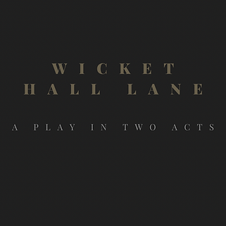 Wicket Hall Lane, new play, family drama, Courtney Christison, female playwright, dark drama