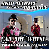 Can You Whine ft. Prince Ama & Galaxxy Q