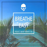 Breathe Easy ft. Skip Martin.jpg