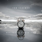 Reflections Over Time-Tom Schuman-Jazzbr