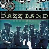 Let It Whip-Dazz Band-Sheridan Square Re