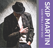 Skip Martin-God Will Find You.png