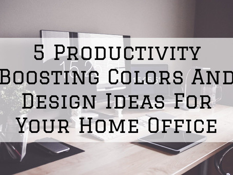 5 Productivity Boosting Colors And Design Ideas For Your Home Office in Cincinnati, OH