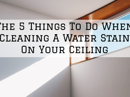 The 5 Things To Do When Cleaning A Water Stain On Your Ceiling in Cincinnati, OH