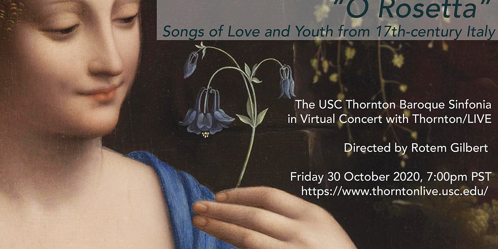 """""""O Rosetta"""" — Songs of Love and Youth from Seventeenth-Century Italy"""