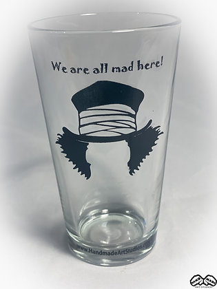 We are all Mad here Pint Glass