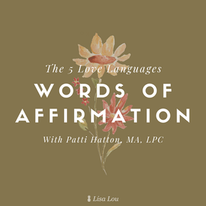 The 5 Love Languages: Words of Affirmation