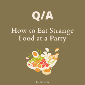 How to Eat Strange Food at a Party