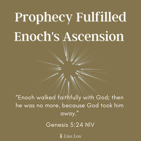 Prophecy Fulfilled Enoch's Ascension