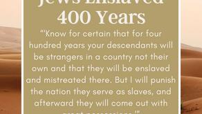 Jews Enslaved 400 Years