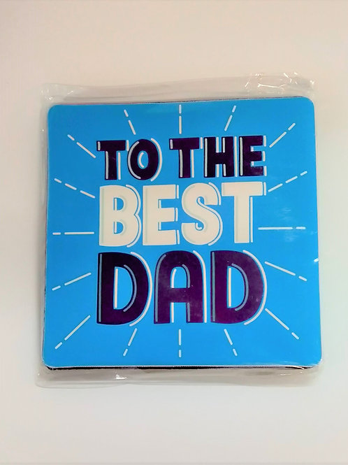 Coaster - To The Best Dad