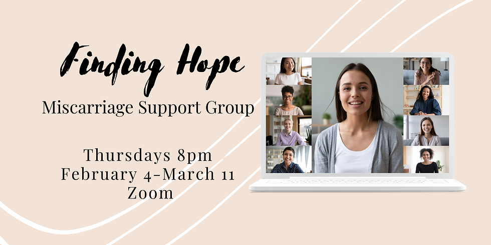 Finding Hope Miscarriage Zoom Support Group Week 2