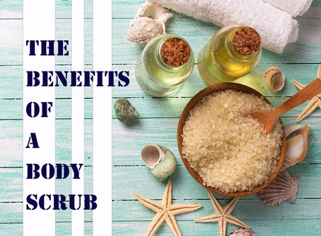 The Benefits of a Body Scrub