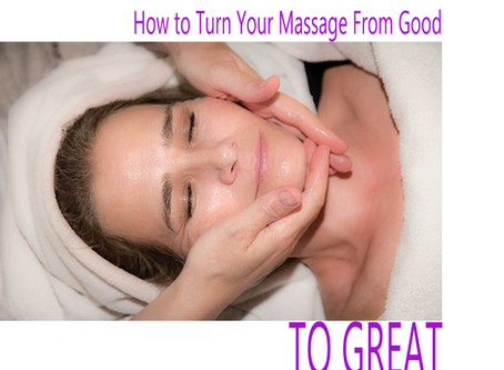 How to Turn Your Massage From Good to Great