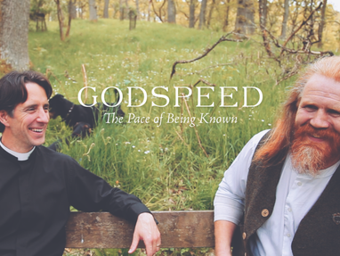 Godspeed:The Pace of Being Known