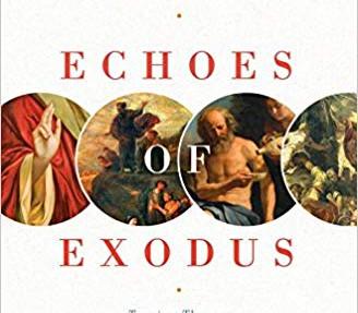 Echoes of Exodus—Alastair Roberts
