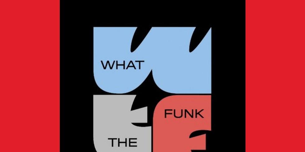 WhatTheFunk!