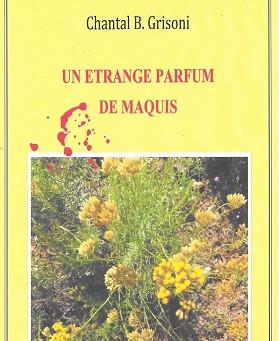 Un étrange parfum de maquis - Chantal B. Grisoni