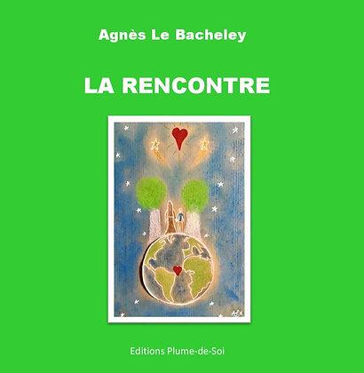 La Rencontre - Agnès Le Bacheley