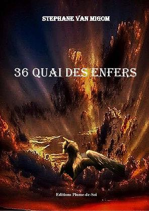 36 Quai des Enfers - Stéphane Van Migom