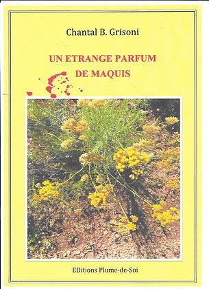 Un étrange parfum de maquis - Chantal B.Grisoni