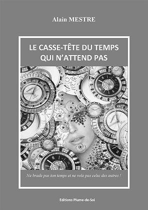 Le casse tête du temps ... Alain Mestre