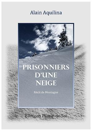 Prisonniers d'une neige - Alain Aquilina