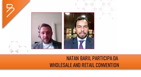 Natan Baril participa da Wholesale and Retail Convention