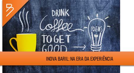 Inova Baril: na Era da Experiência