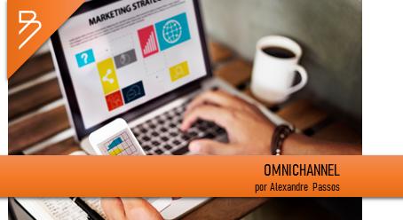 Omnichannel: uma tendência que já é realidade