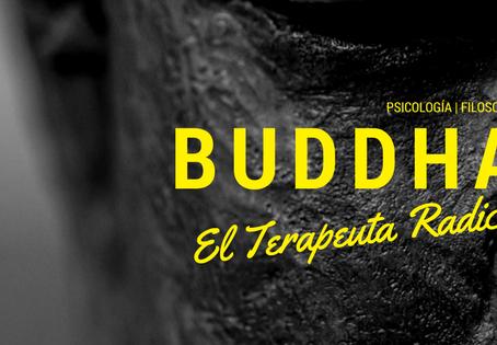 Buddha, El Terapeuta Radical