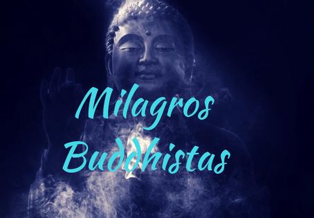 ¿Están Caducados Hoy los Milagros Buddhistas?