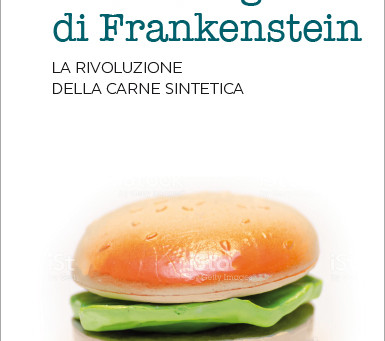 L'Hamburger di Frankenstein, ossia la rivoluzione della carne sintetica