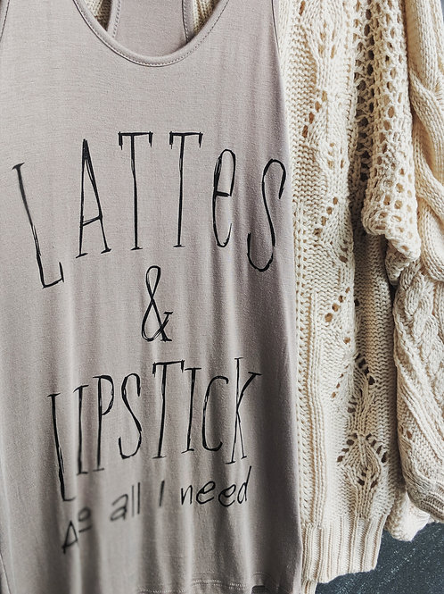 """Lattes and Lipstick are all I need"" tank"