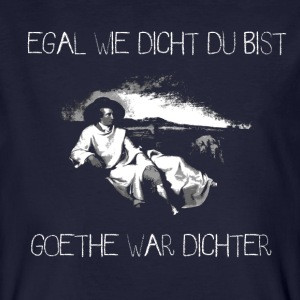 Egal wie dicht du bist, Goethe war Dichter