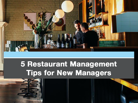 5 Restaurant Management Tips for New Managers