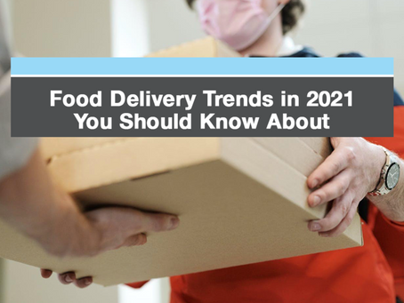 Food Delivery Trends in 2021 You Should Know About