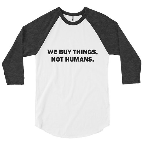We Buy Things Not Humans 3/4