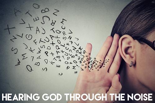 Hearing God Through The Noise