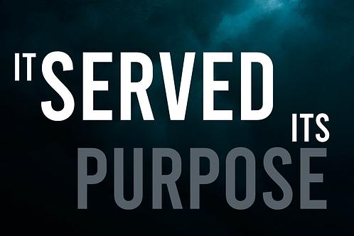 It Served It's Purpose