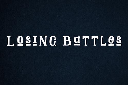 Losing Battles