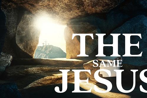 The Same Jesus
