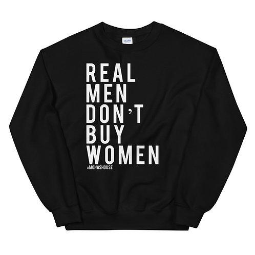 REAL MEN DON'T BUY WOMEN Unisex Sweatshirt