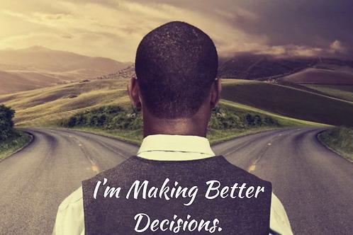I'm Making Better Decisions